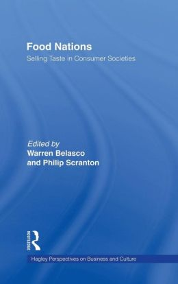 Food Nations: Selling Taste in Consumer Societies