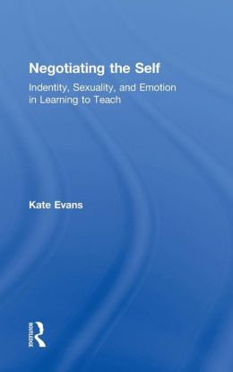 Negotiating the Self: Sexuality, Education, and Emotional Work