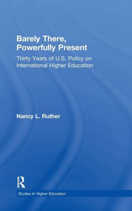Barely There, Powerfully Present: Years of US Policy on International Higher Education