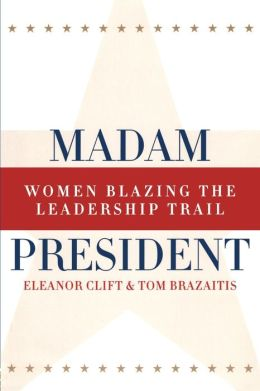 Madam President: Women Blazing the Leadership Trail
