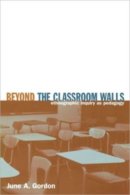 Beyond the Classroom Walls: Ethnographic Inquiry as Pedagogy