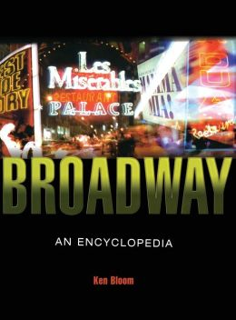 Broadway: An Encyclopedia