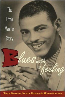 Blues with a Feeling:The Little Walter Story