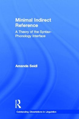 Minimal Indirect Reference: A Theory of the Syntax-Phonology Interface