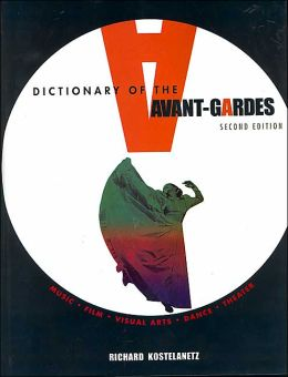 A Dictionary of the Avant-Gardes