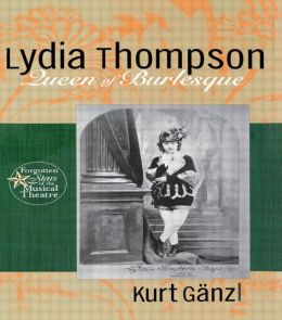 Lydia Thompson, Queen Of Burlesque