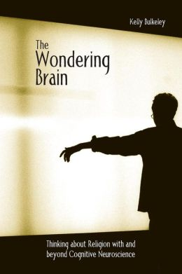 The Wondering Brain: Thinking about Religion with and Beyond Cognitive Neuroscience