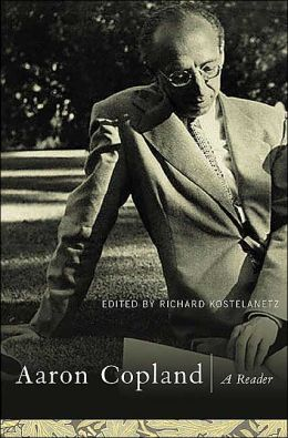Aaron Copland: A Reader: Selected Writings, 1923-1972