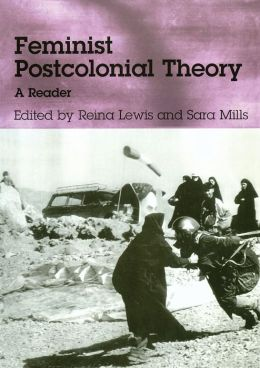 Feminism and Postcolonial Theory: A Reader