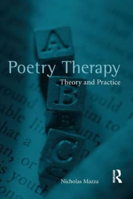 Poetry Therapy: Theory and Practice