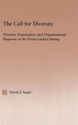 The Call For Diversity: Pressure, Expectation, and Organizational Response in the Postsecondary Setting