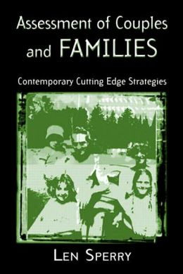 Assessment of Couples and Families (Family Therapy and Counseling Series): Contemporary and Cutting-Edge Strategies