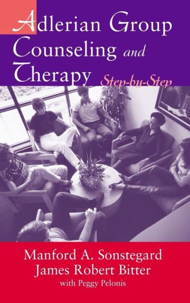 Adlerian Group Counseling and Therapy: Step-by-Step