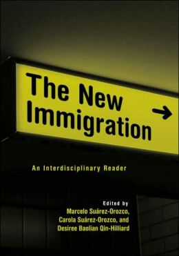 The New Immigration: An Interdisciplinary Reader