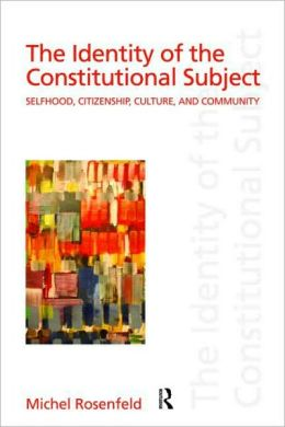 Identity of the Constitutional Subject Selfhood, Citizenship, Culture, and Community