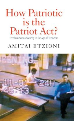 How Patriotic is the Patriot Act?: Freedom Versus Security in the Age of Terrorism