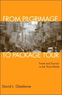 From Pilgrimage to Package Tours: Travel and Tourism in the Third World