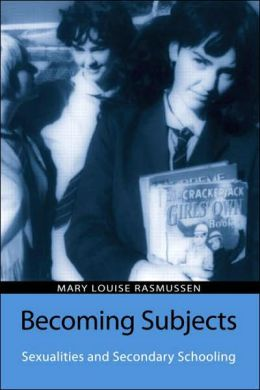 Becoming Subjects: Sexualities and Secondary Schooling (Reconstructing the Public Sphere in Curriculum Studies Series)