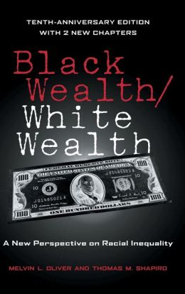 Black Wealth / White Wealth: Understanding Racial Inequality