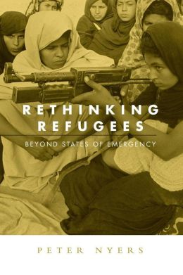 Rethinking Refugees: Beyond States of Emergency