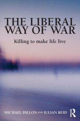 The Liberal Way of War: The Martial Face of Global Biopolitics