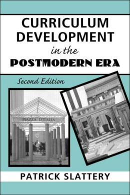 Curriculum Development in the Postmodern
