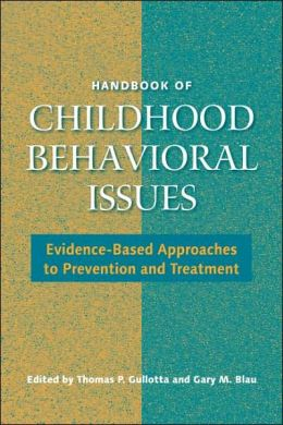 Handbook of Childhood Behavioral Issues: Evidence-Based Approaches to Prevention and Treatment