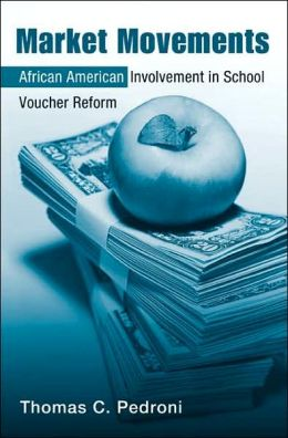 Market Movements: African American Involvement in School Voucher Reform