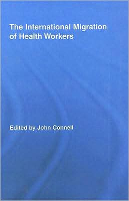 The International Migration of Health Workers: A Gobal Health System?