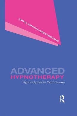 Advanced Hypnotherapy: Hypnodynamic Techniques