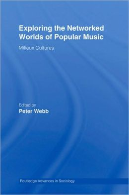 Exploring the Networked Worlds of Popular Music: Milieu Cultures