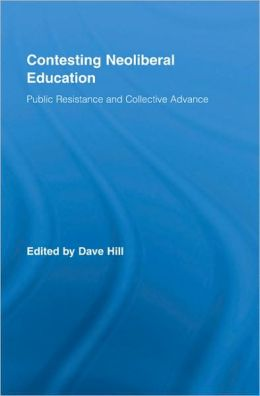 Contesting Neoliberal Education: Public Resistance and Collective Advance