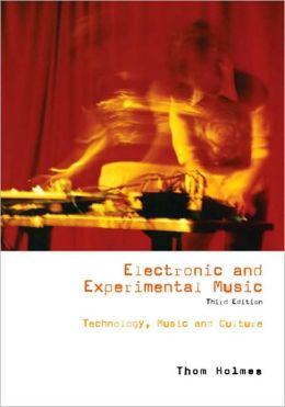 Electronic and Experimental Music: A History of New Technology