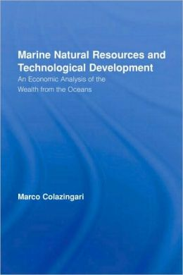 Marine Natural Resources and Technological Development: An Economic Analysis of the Wealth from the Oceans: Volume 14