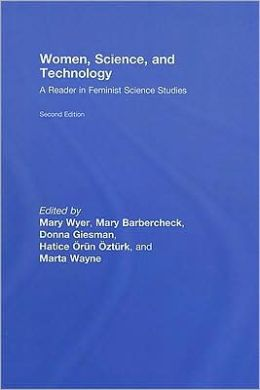 Women, Science, and Technology: A Reader in Feminist Science Studies
