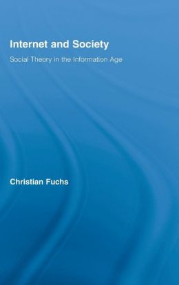 Internet and Society: Social Theory in the Information Age