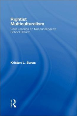 Rightist Multiculturalism: Core Lessons on Neoconservative School Reform