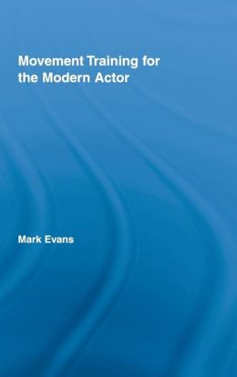 Movement Training and the Modern Actor