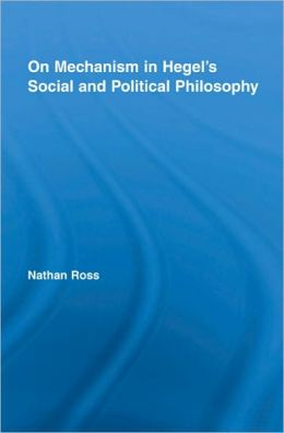 On Mechanism in Hegel's Social and Political Philosophy