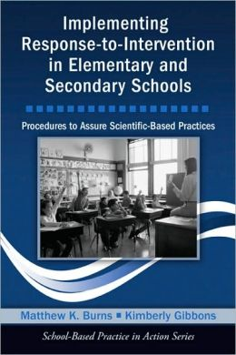 Implementing Response-to-Intervention in Elementary and Secondary Schools: Procedures to Assure Scientific-Based Practices