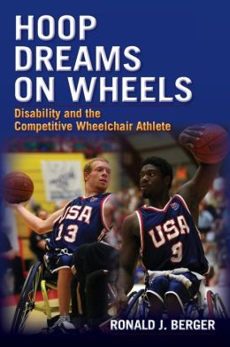 Hoop Dreams on Wheels: Disability and the Competitive Wheelchair Athlete