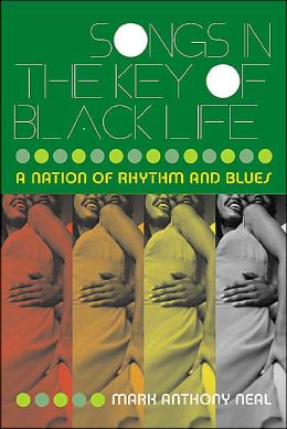 Songs in the Key of Black Life: A Nation of Rhythm and Blues