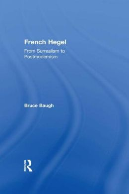 French Hegel: From Surrealism to Postmodernism