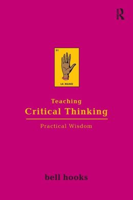 Teaching Critical Thinking: Practical Wisdom