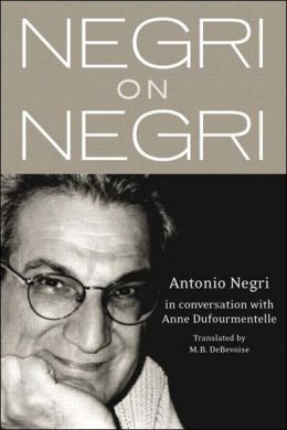Negri on Negri: An Interview with Anne Dufourmentelle