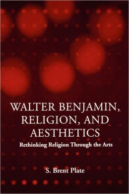 Walter Benjamin, Religion, And Aesthetics