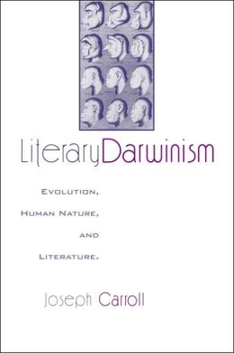 Literary Darwinism: Evolution, Human Nature, and Literature
