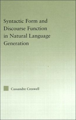 Discourse Function & Syntactic Form in Natural Language Generation