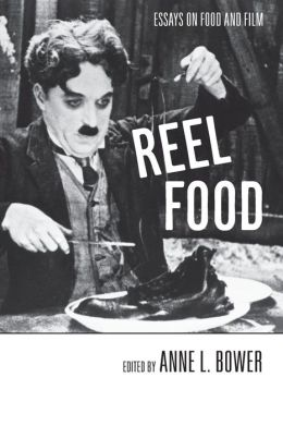 Reel Food: Essays on Food and Film