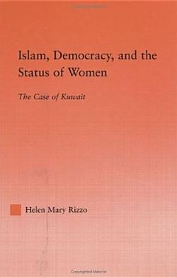 Islam, Democracy and the Status of Women: The Case of Kuwait